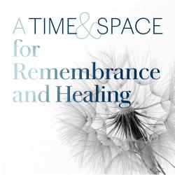 """Image of a dandelion with the text """"A Time and Space for Remembrance and Healing"""" over it"""